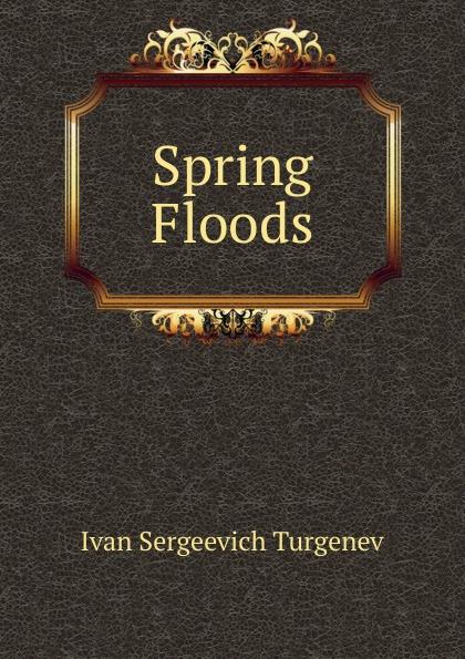 И. С. Тургенев Spring Floods