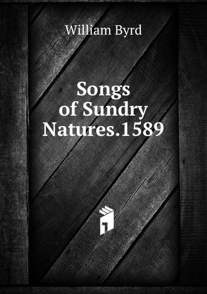 William Byrd Songs of Sundry Natures.1589 стоимость