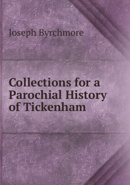 Joseph Byrchmore Collections for a Parochial History of Tickenham george streynsham master collections for a parochial history of flax bourton