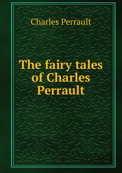 Charles Perrault The fairy tales of Charles Perrault charles perrault saabastega kass isbn 9789949537143