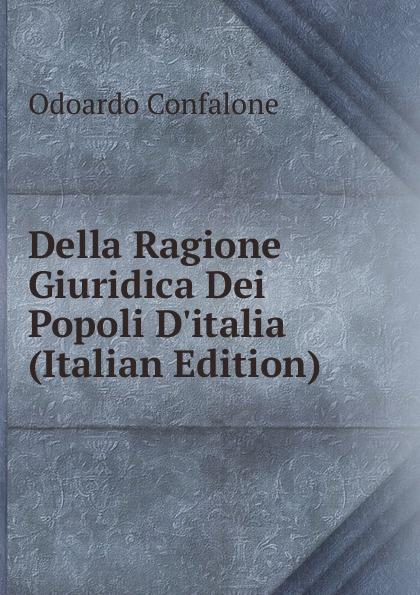 Della Ragione Giuridica Dei Popoli D.italia (Italian Edition)
