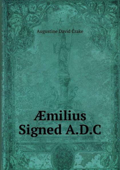 Augustine David Crake AEmilius Signed A.D.C oryx and crake