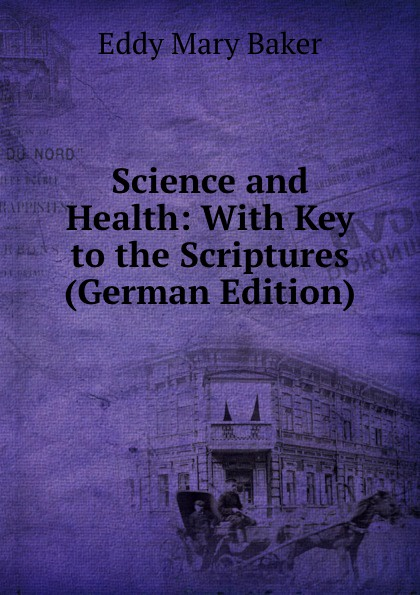 купить Eddy Mary Baker Science and Health: With Key to the Scriptures (German Edition) дешево