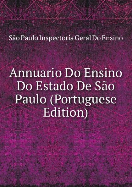 все цены на São Paulo Inspectoria Geral Do Ensino Annuario Do Ensino Do Estado De Sao Paulo (Portuguese Edition) онлайн