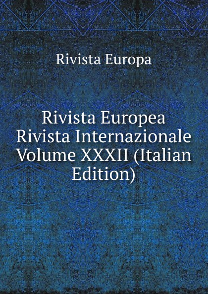 Rivista Europa Europea Internazionale Volume XXXII (Italian Edition)