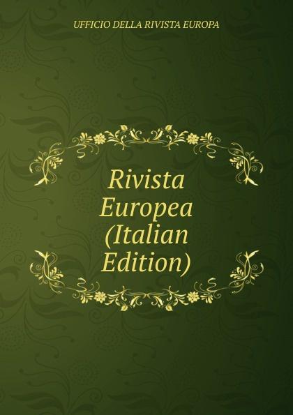 UFFICIO DELLA RIVISTA EUROPA Rivista Europea (Italian Edition)