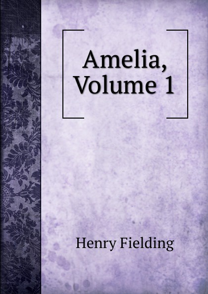 Fielding Henry Amelia, Volume 1 fielding henry amelia 1