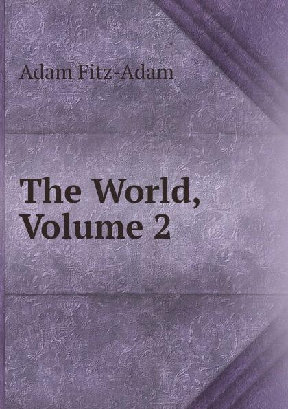 Adam Fitz-Adam The World, Volume 2 adam fitz adam the world vol 3