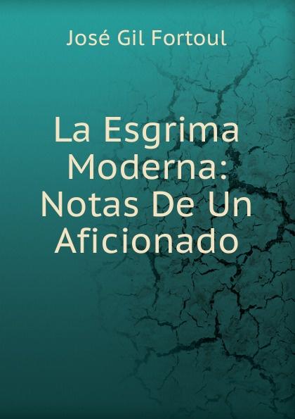 José Gil Fortoul La Esgrima Moderna: Notas De Un Aficionado цены