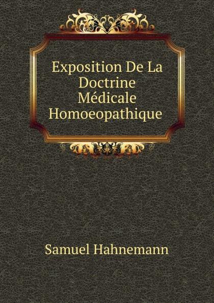 Samuel Hahnemann Exposition De La Doctrine Medicale Homoeopathique . paris hopital hahnemann l hahnemannisme journal de la medicine homoeopathique 2
