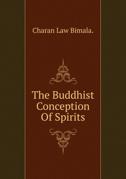 Charan Law Bimala. The Buddhist Conception Of Spirits bimala prasad baruah puja khare dr bimala prasad baruah sulfur in tertiary indian coals