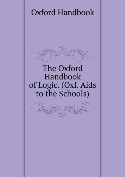 Oxford Handbook The Oxford Handbook of Logic. (Oxf. Aids to the Schools). the oxford handbook of animal studies