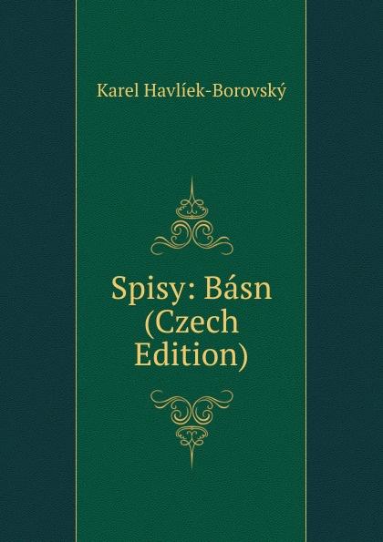 Karel Havlíek-Borovský Spisy: Basn (Czech Edition) václav olc prvosenky basn czech edition