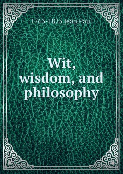 Фото - 1763-1825 Jean Paul Wit, wisdom, and philosophy jean paul gaultier le male