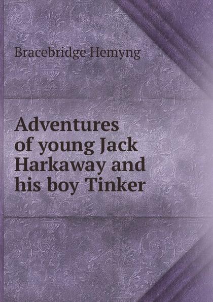 Bracebridge Hemyng Adventures of young Jack Harkaway and his boy Tinker
