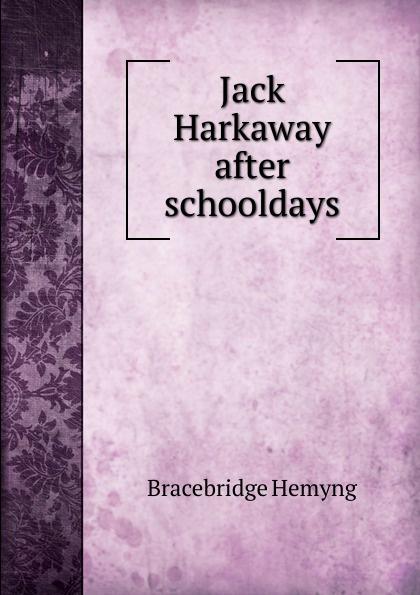Bracebridge Hemyng Jack Harkaway after schooldays