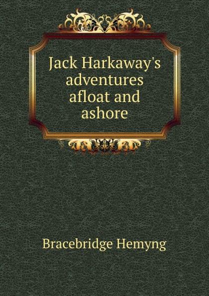 Bracebridge Hemyng Jack H adventures afloat and ashore