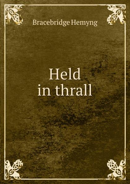 Bracebridge Hemyng Held in thrall
