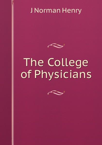 The College of Physicians Эта книга — репринт оригинального издания, созданный на основе...