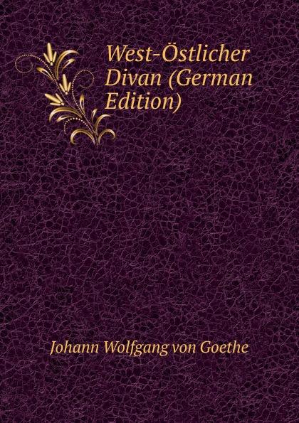 все цены на И. В. Гёте West-Ostlicher Divan (German Edition) онлайн