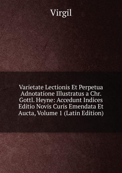 Johann P. Glock Varietate Lectionis Et Perpetua Adnotatione Illustratus a Chr. Gottl. Heyne: Accedunt Indices Editio Novis Curis Emendata Et Aucta, Volume 1 (Latin Edition) joseph gaertner de fructibus et seminibus plantarum accedunt seminum centuriae quinque priorie clxxxii 384 p 6 p index 1 p errata pl 1 79 latin edition