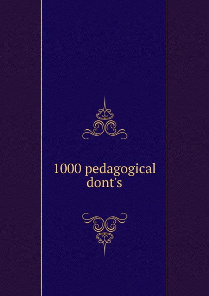 1000 pedagogical dont.s