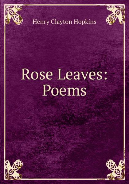 Rose Leaves:  Poems Редкие, забытые и малоизвестные книги, изданные с петровских времен...
