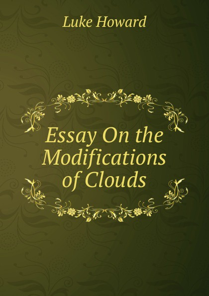 Luke Howard Essay On the Modifications of Clouds