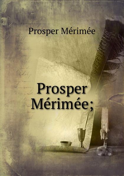 Mérimée Prosper Prosper Merimee; mérimée prosper letters of prosper merimee to panizzi volume i