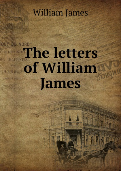 James William The letters of William James недорого