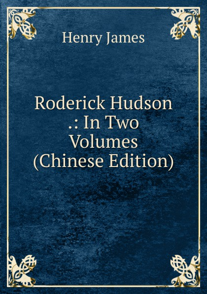 Henry James Roderick Hudson .: In Two Volumes (Chinese Edition) henry james roderick hudson