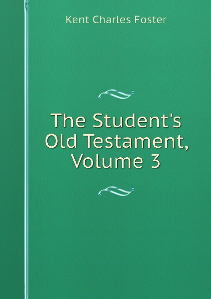 Kent Charles Foster The S Old Testament, Volume 3