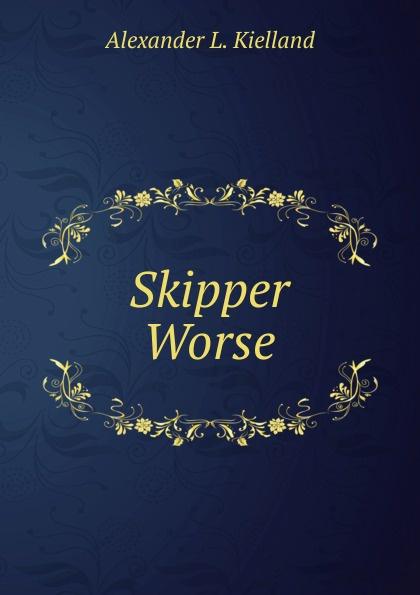 Alexander L. Kielland Skipper Worse
