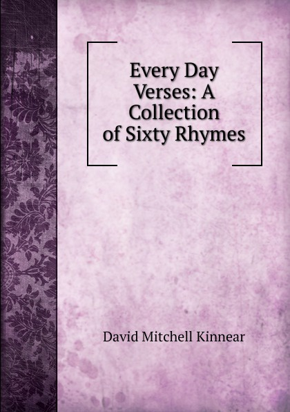 цена на David Mitchell Kinnear Every Day Verses: A Collection of Sixty Rhymes