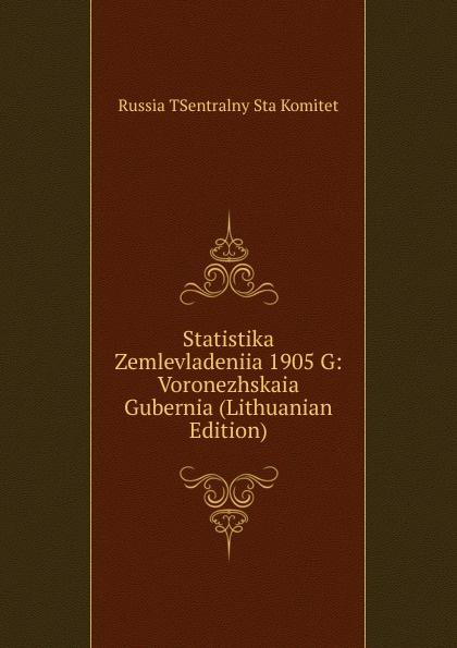 Statistika Zemlevladeniia 1905 G: Voronezhskaia Gubernia (Lithuanian Edition)