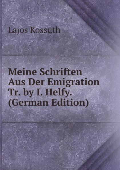 Meine Schriften Aus Der Emigration Tr. by I. Helfy. (German Edition)