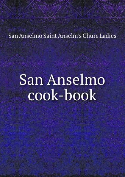 цены на San Anselmo Saint Anselm's Churc Ladies San Anselmo cook-book  в интернет-магазинах