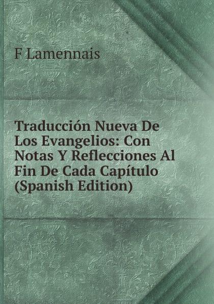 Traduccion Nueva De Los Evangelios: Con Notas Y Reflecciones Al Fin De Cada Capitulo (Spanish Edition)