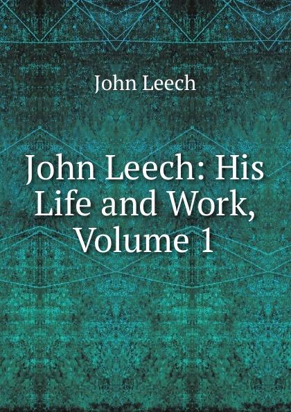 John Leech John Leech: His Life and Work, Volume 1 frith william powell john leech his life and work vol 1 [of 2]