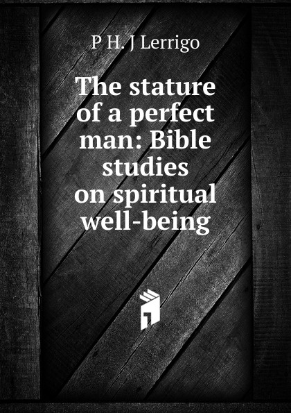 The stature of a perfect man: Bible studies on spiritual well-being