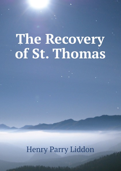Henry Parry Liddon The Recovery of St. Thomas