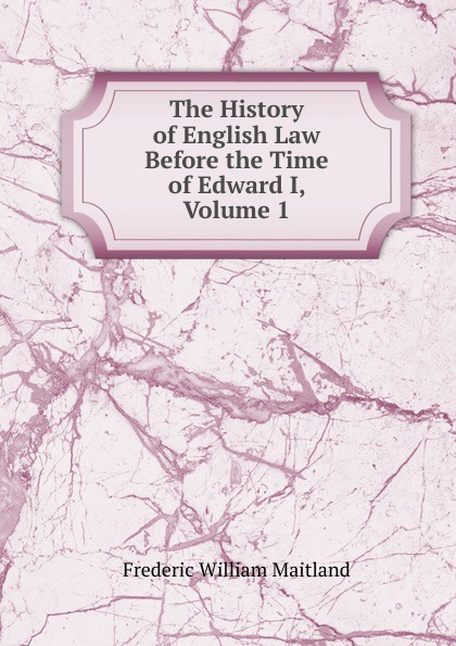 цены на Maitland Frederic William The History of English Law Before the Time of Edward I, Volume 1  в интернет-магазинах