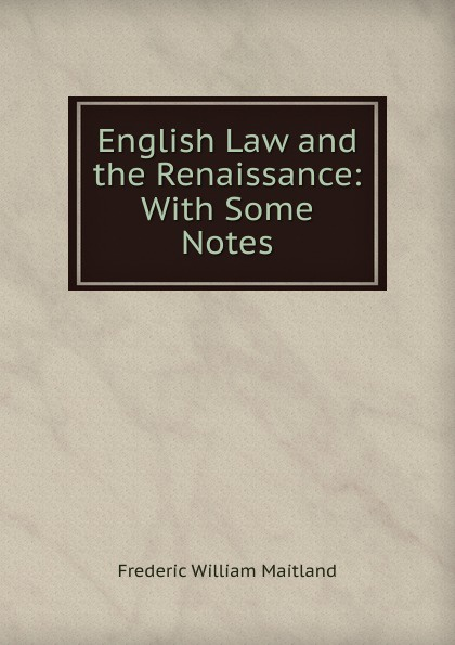 цены на Maitland Frederic William English Law and the Renaissance: With Some Notes  в интернет-магазинах