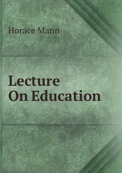 Lecture On Education Редкие, забытые и малоизвестные книги, изданные с петровских времен...