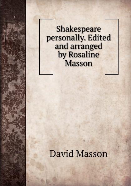 лучшая цена Masson David Shakespeare personally. Edited and arranged by Rosaline Masson