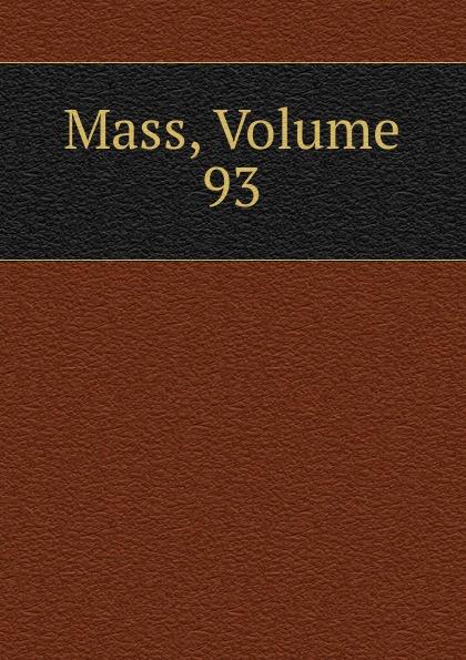 Mass, Volume 93