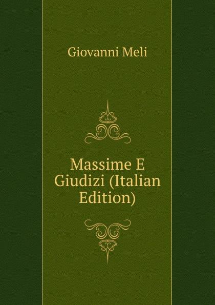 Giovanni Meli Massime E Giudizi (Italian Edition) meli giovanni poesi siciliane italian edition