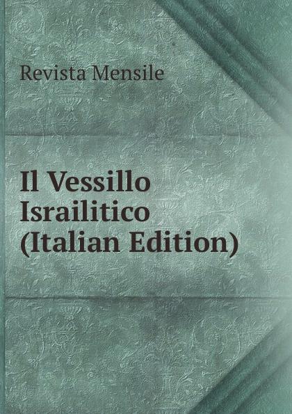 Revista Mensile Il Vessillo Israilitico (Italian Edition)