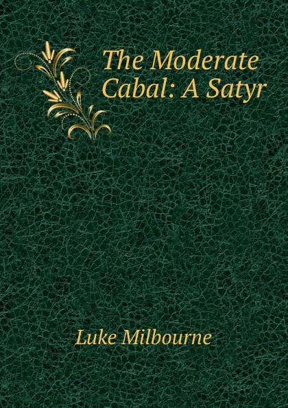 Luke Milbourne The Moderate Cabal: A Satyr цена и фото