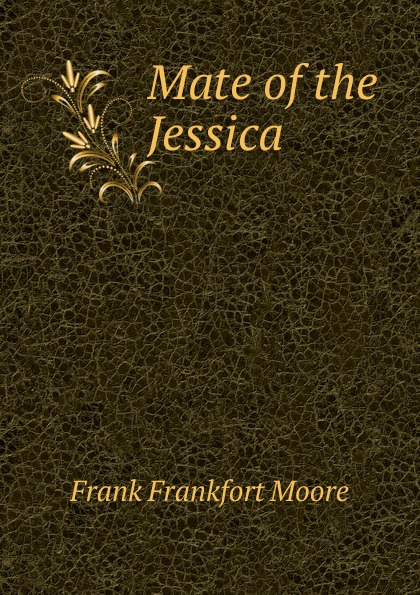 Moore Frank Frankfort Mate of the Jessica moore frank frankfort a garden of peace a medley in quietude